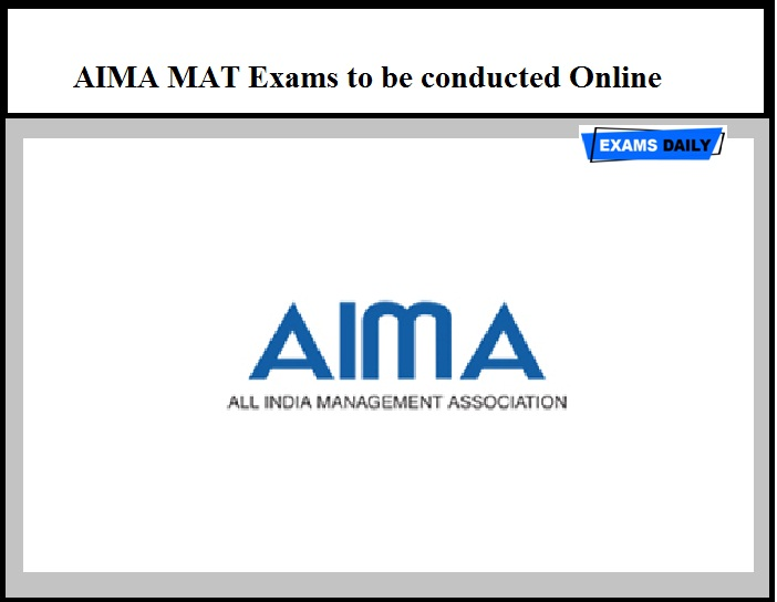 AIMA MAT Exams to be conducted Online – Get Details Here