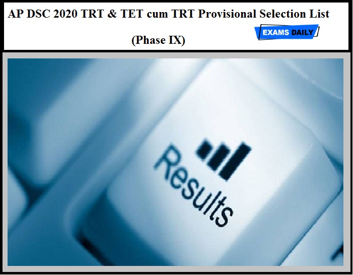 AP DSC Results 2020 OUT – Download TRT & TET cum TRT Provisional Selection List (Phase IX) Here