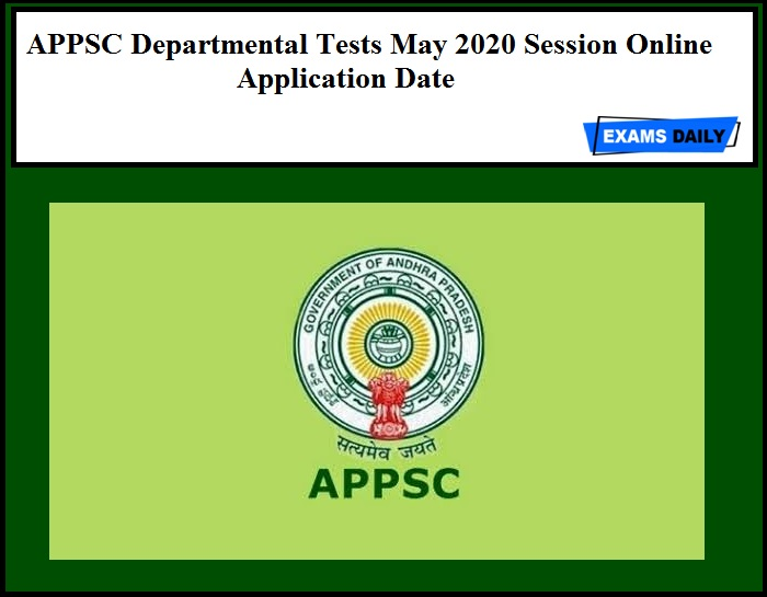 APPSC Departmental Tests May 2020 Session Online Application Date