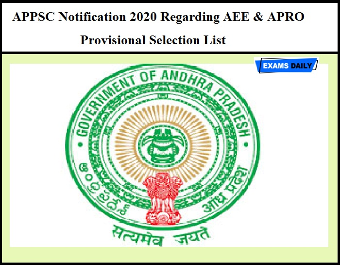APPSC Notification 2020 Out- Regarding AEE & APRO Provisional Selection List (Download Here)