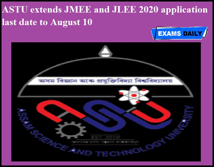 ASTU extends JMEE and JLEE 2020 application last date to August 10