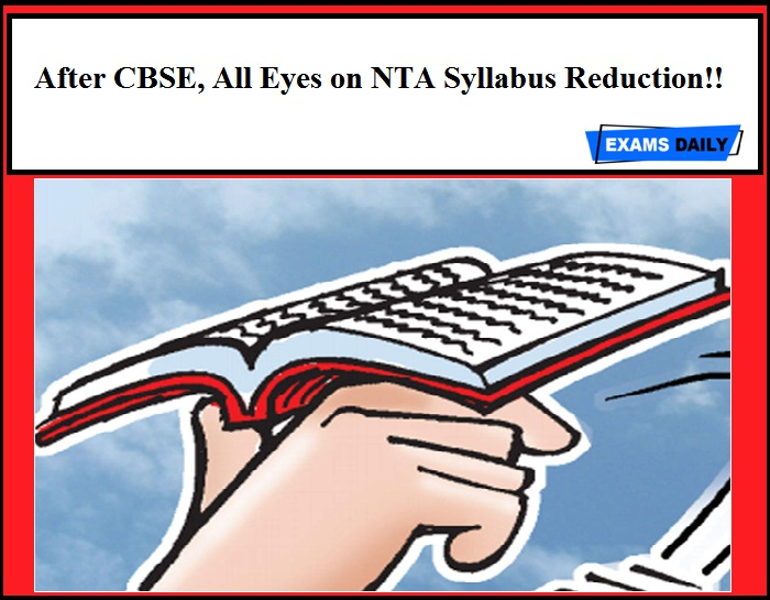 After CBSE, All Eyes on NTA Syllabus Reduction!!