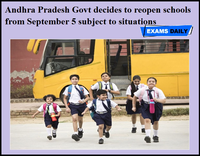 Andhra Pradesh Govt decides to reopen schools from September 5 subject to situations