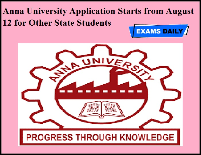 Anna University Application Starts from August 12 for Other State Students