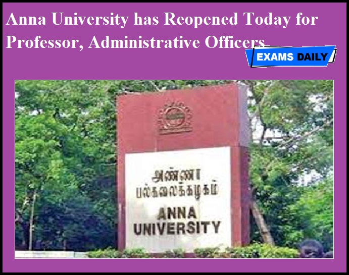 Anna University has Reopened Today for Professor, Administrative Officers