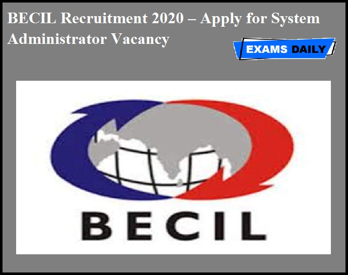 BECIL Recruitment 2020 OUT – Apply for System Administrator Vacancy