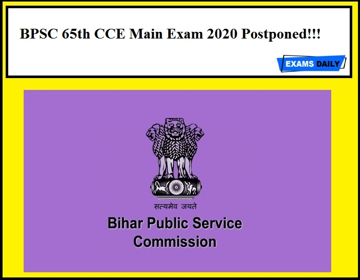 BPSC 65th CCE Main Exam 2020 Postponed!!!