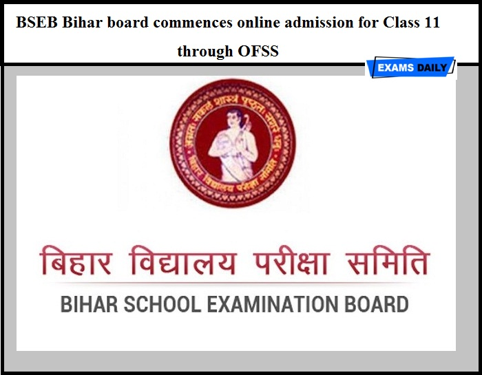 BSEB Bihar board commences online admission for Class 11 through OFSS