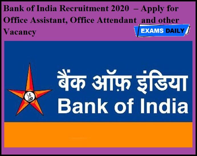 Bank of India Recruitment 2020 OUT – Apply for Office Assistant, Office Attendant and other Vacancy
