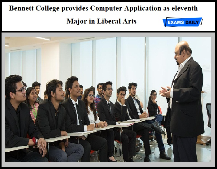 Bennett College provides Computer Application as eleventh Major in Liberal Arts