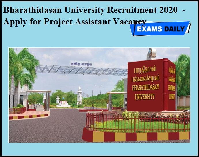 Bharathidasan University Recruitment 2020 OUT - Apply for Project Assistant Vacancy
