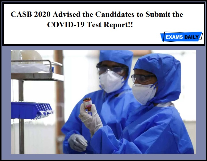 CASB 2020 Advised the Candidates to Submit the COVID-19 Test Report!!