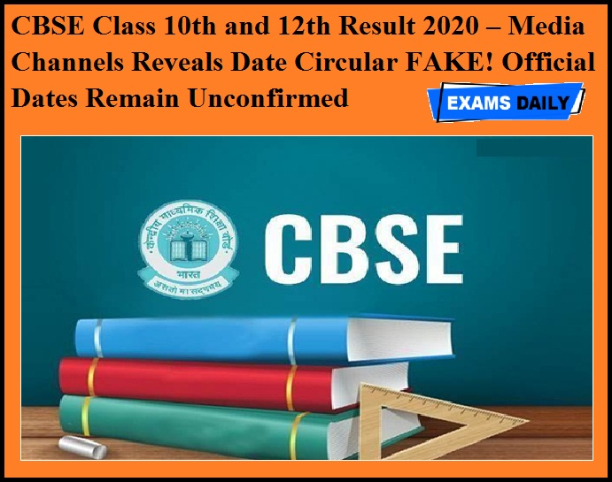 CBSE Class 10th and 12th Result 2020 – Media Channels Reveals Date Circular FAKE! Official Dates Remain Unconfirmed