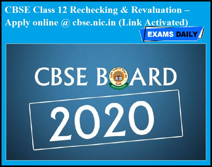 CBSE Class 12 Rechecking & Revaluation – Apply online @ cbse.nic.in (Link Activated)