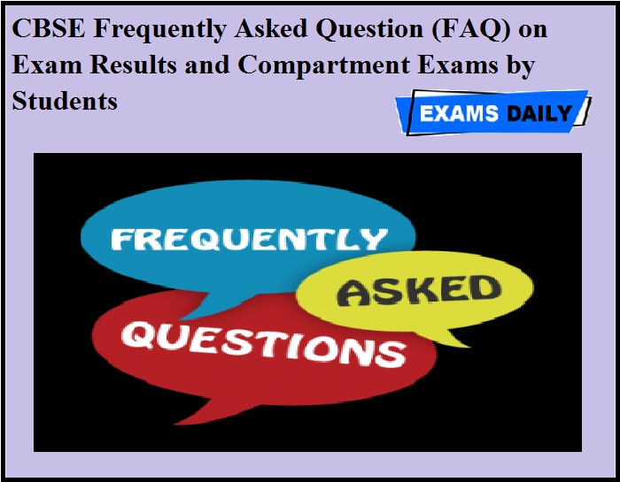 CBSE Frequently Asked Question (FAQ) on Exam Results and Compartment Exams by Students
