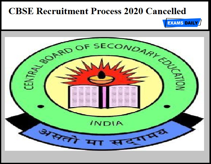 CBSE Recruitment Process 2020 Cancelled – For Section Officer & Other Posts