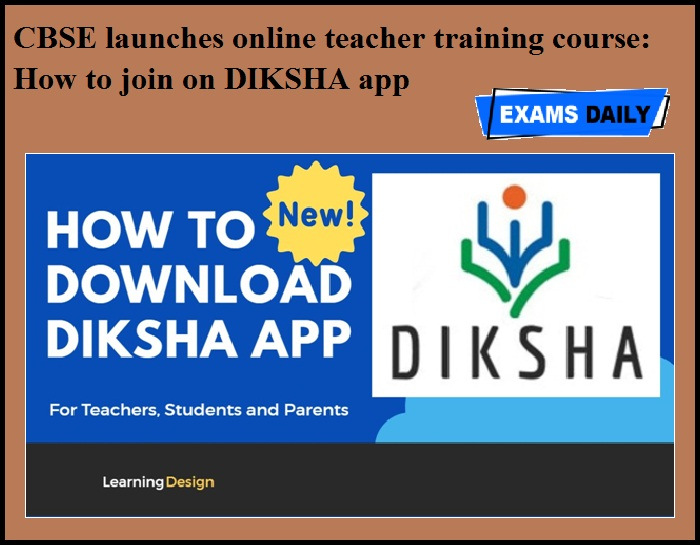 CBSE launches online teacher training course - How to join on DIKSHA app