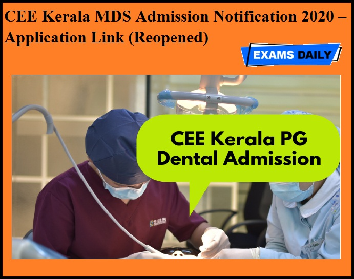 CEE Kerala MDS Admission Notification 2020 – Application Link (Reopened)