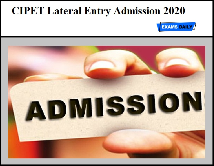 CIPET Lateral Entry Admission 2020 – Apply Online for Diploma Programs