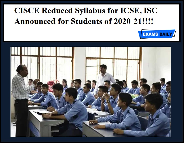 CISCE Reduced Syllabus for ICSE, ISC Announced for Students of 2020-21!!!!