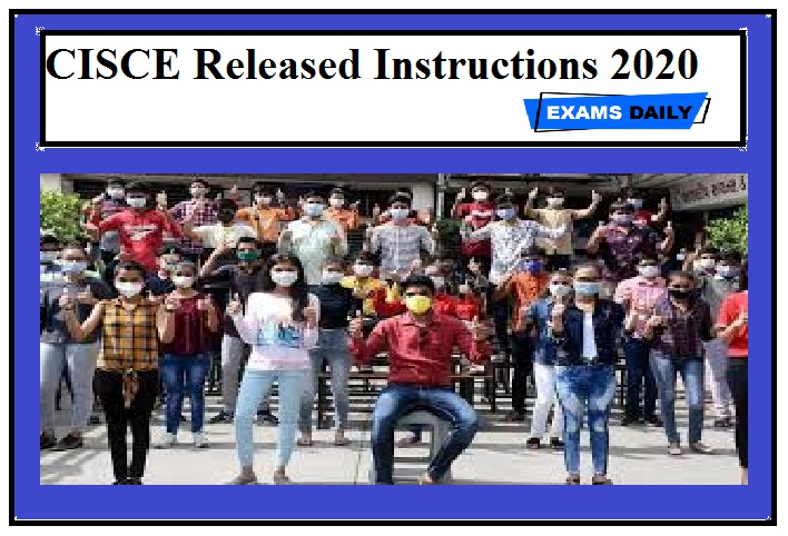 CISCE Released Instructions 2020