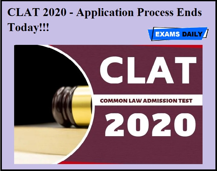 CLAT 2020 - Application Process Ends Today!!!