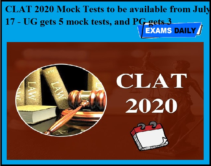 CLAT 2020 Mock Tests to be available from July 17 - UG gets 5 mock tests, and PG gets 3