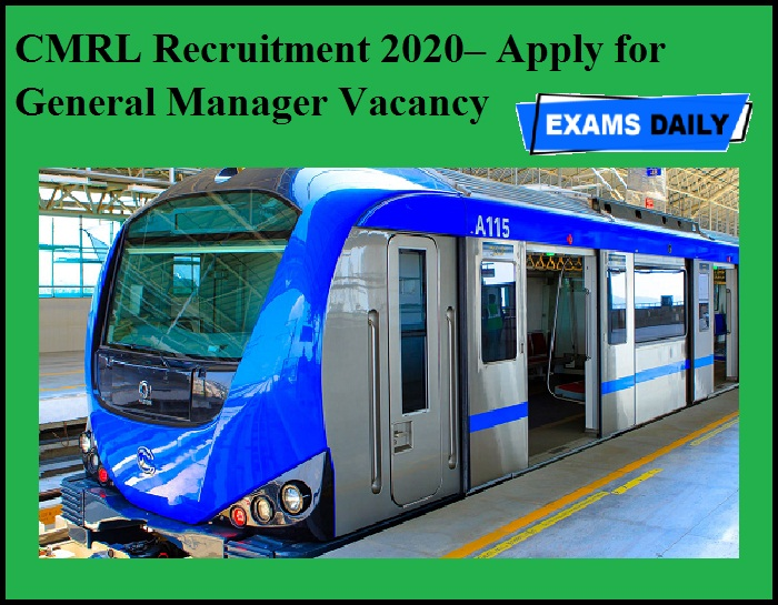 CMRL Recruitment 2020 OUT – Apply for General Manager Vacancy