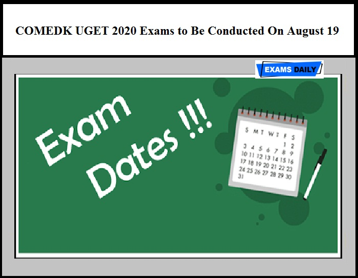 COMEDK UGET 2020 Exams to Be Conducted On August 19 – Check Admit Card Details Here