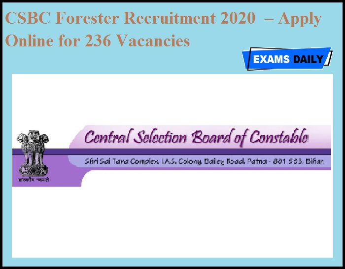 CSBC Forester Recruitment 2020 OUT – Apply Online for 236 Vacancies
