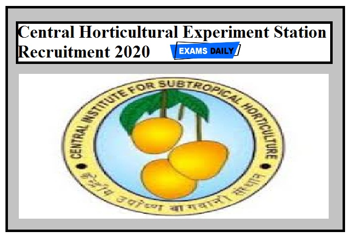 Central Horticultural Experiment Station Recruitment 2020