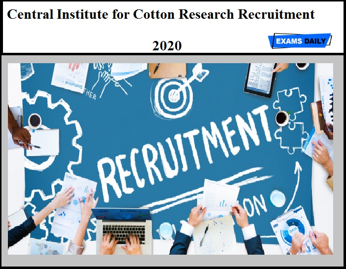 Central Institute for Cotton Research Recruitment 2020 OUT – Walk-In Interview