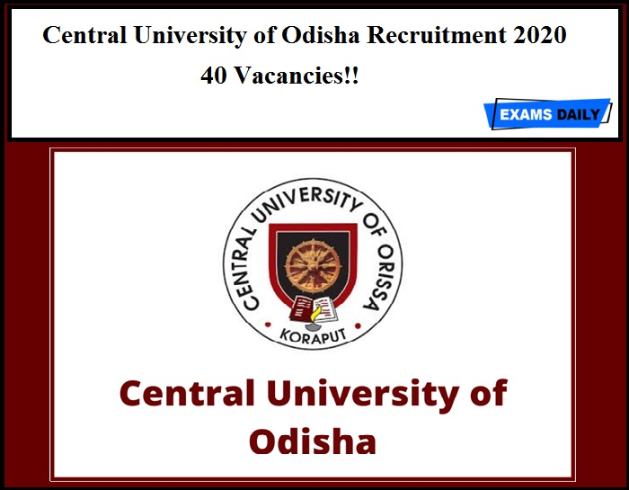 Central University of Odisha Recruitment 2020 Out – 40 Vacancies!!