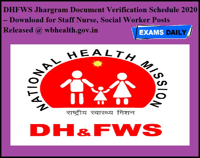 DHFWS Jhargram Document Verification Schedule 2020 OUT – Download for Staff Nurse, Social Worker Posts Released @ wbhealth.gov.in