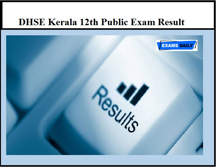 DHSE Kerala 12th Public Exam Result to be released on July 15 – Get Details Here
