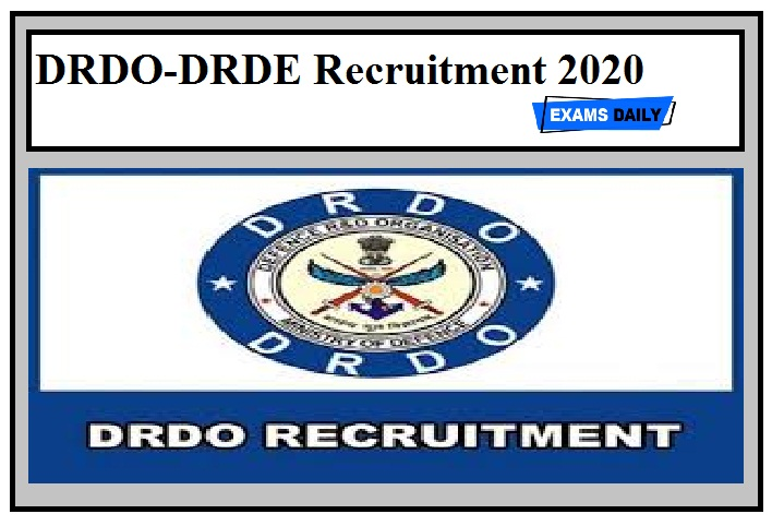 DRDO-DRDE Recruitment 2020 Out