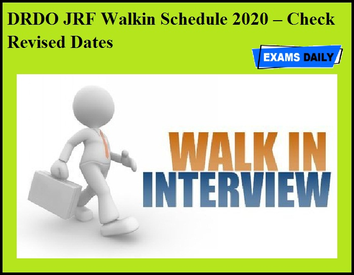 DRDO JRF Walkin Schedule 2020 OUT – Check Revised Dates