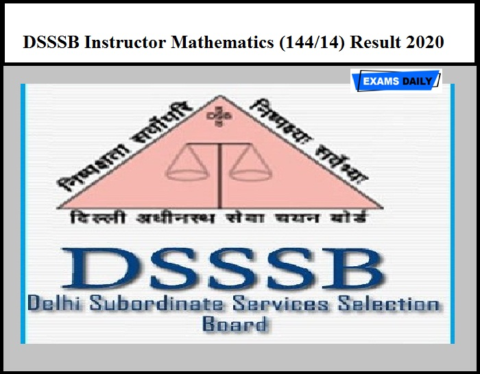 DSSSB Instructor Mathematics (144 14) Result 2020 Out – Download Selection List Here