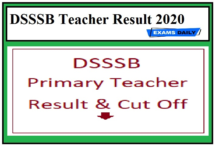 DSSSB Primary Teacher Result 2020 Out – Download Here