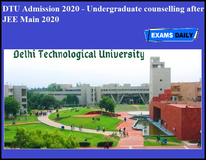 DTU Admission 2020 - Undergraduate counselling after JEE Main 2020