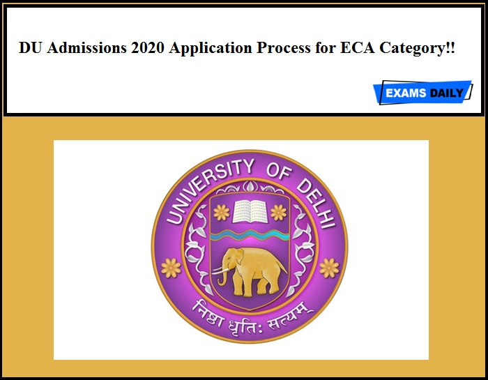 DU Admissions 2020 Application Process for ECA Category