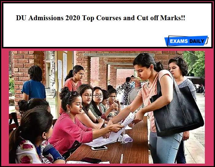 DU Admissions 2020 Top Courses and Cut off Marks!!