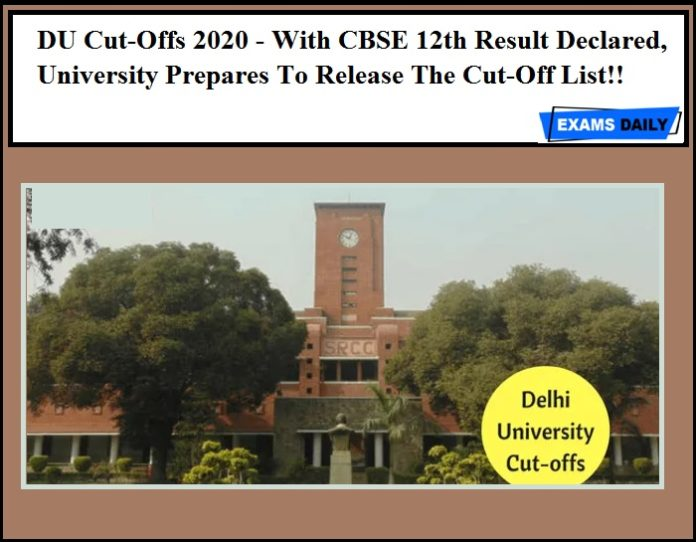 DU Cut-Offs 2020 - With CBSE 12th Result Declared, University Prepares To Release The Cut-Off List!!