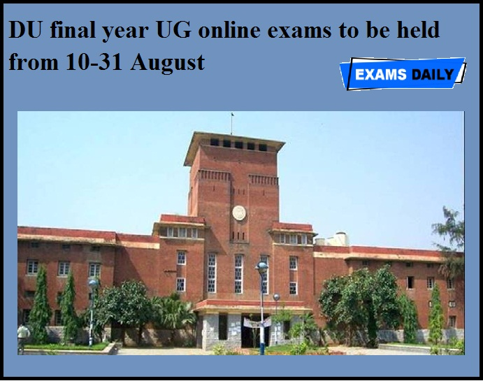 DU final year UG online exams to be held from 10-31 August