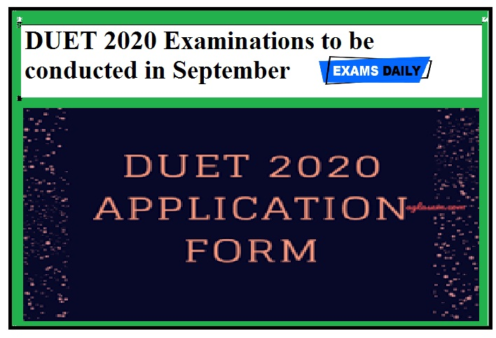 DUET 2020 Examinations to be conducted in September