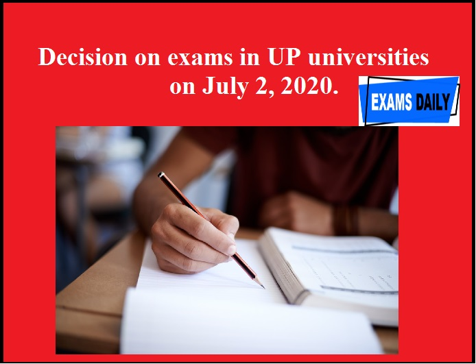Decision on exams in UP universities on July 2, 2020.