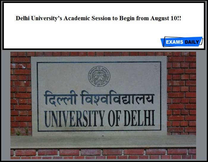 Delhi University's Academic Session to Begin from August 10!!