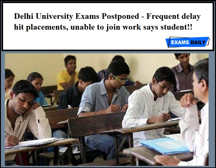 Delhi University Exams Postponed - Frequent delay hit placements, unable to join work says student!!
