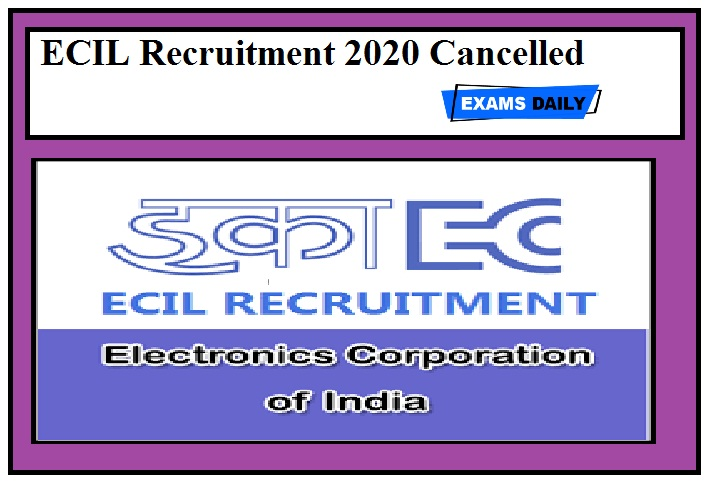ECIL Recruitment 2020 Cancelled