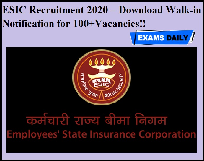 ESIC Recruitment 2020 OUT – Download Walk-in Notification for 100+Vacancies!!